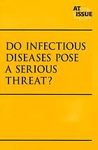 Do infectious diseases pose a serious threat?