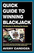 Quick guide to winning blackjack : 30 minutes to beating the house