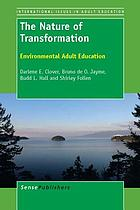 The nature of transformation : environmental adult education