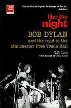 Like the night : Bob Dylan and the road to the Manchester Free Trade Hall