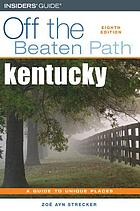 Kentucky : off the beaten path : a guide to unique places