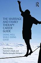 Marriage and Family Therapy Career Guide.