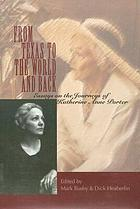 From Texas to the world and back : essays on the journeys of Katherine Anne Porter