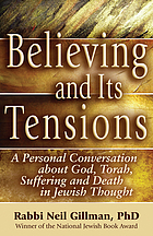 Believing and its tensions : a personal conversation about God, Torah, suffering and death in Jewish thought