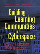 Building learning communities in cyberspace : effective strategies for the online classroom
