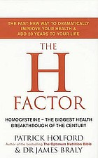 The H factor : homocysteine - the biggest health breakthrough of the century