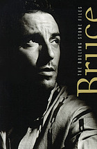 Bruce Springsteen : the Rolling stone files : the ultimate compendium of interviews, articles, facts, and opinions from the files of Rolling stone