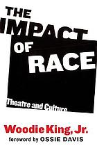 The impact of race : theatre and culture
