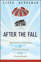 After the fall : opportunities and strategies for real estate investing in the coming decade