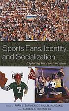 Sports fans, identity, and socialization exploring the fandemonium