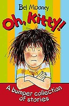 Oh, Kitty! : a bumper collection of stories