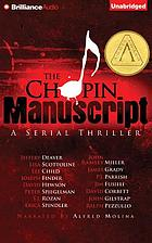 The Chopin manuscript : a serial thriller