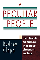 A peculiar people : the Church as culture in a post-Christian society