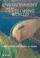 Environment and the developing world : principles, policies, and management