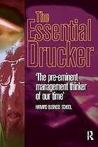 The essential Drucker : selections from the management works of Peter F. Drucker.