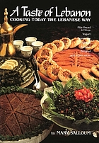 A taste of Lebanon : cooking today the Lebanese way : over 200 recipes developed and tested