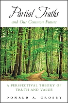 Partial truths and our common future : a perspectival theory of truth and value