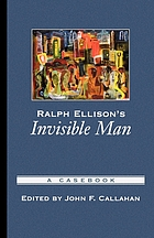 Ralph Ellison's Invisible man : a casebook