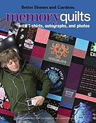 Memory quilts : with t-shirts, autographs, and photos.