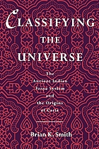 Classifying the universe : the ancient Indian varṇa system and the origins of caste