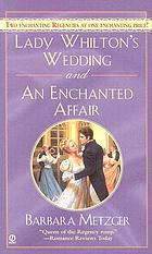 Lady Whilton's wedding ; and, An enchanted affair