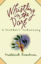 Whistling in the dark : a doubter's dictionary