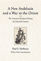A new Andalucia and a way to the Orient : the American Southeast during the sixteenth century