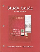 Study guide to accompany Mishkin, the economics of money, banking, & financial markets, 9th edition