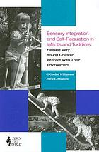 Sensory integration and self-regulation in infants and toddlers: helping very young children interact with their environment