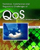 Technical, commercial, and regulatory challenges of QoS