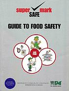 Supersafemark guide to food safety