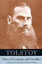 Tolstoy : tales of courage and conflict
