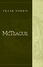 McTeague : a story of San Francisco / f