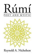 Rūmī : poet and mystic : selections from his writings translated from the Persian with introduction and notes