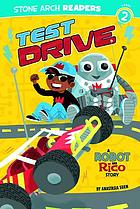 Test drive : a Robot and Rico story