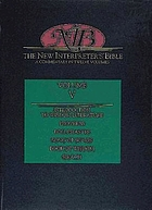 The New Interpreter's Bible : general articles & introduction, commentary, & reflections for each book of the Bible, including the Apocryphal/Deuterocanonical books in twelve volumes / Vol. 5, Introduction to wisdom literature, The book of Proverbs, The book of Ecclesiastes, The song of Songs, The book of Wisdom, The book of Sirach.