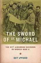 The sword of St. Michael : the 82nd Airborne Division in World War II