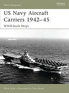 US Navy aircraft carriers 1942-45 : WWII-built ships