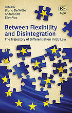 Between flexibility and disintegration : the trajectory of differentiation in EU law