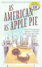 As American as apple pie : four contemporary romance novellas served with a slice of Americana