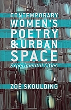 Contemporary women's poetry and the urban space : experimental cities