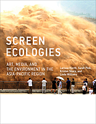 Screen ecologies : art, media, and the environment in the Asia-Pacific region