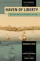 Haven of liberty : New York Jews in the new world, 1654-1865