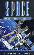 Space : the free-market frontier