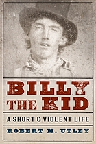 Billy the Kid : a short and violent life