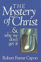 The mystery of Christ-- and why we don't get it
