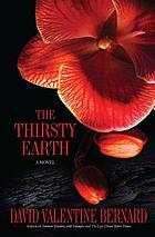 The thirsty Earth : a novel. Book one, Alone