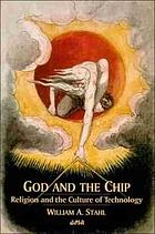 God and the chip : religion and the culture of technology