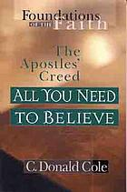 The Apostles' Creed : all you need to believe