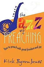 The jazz of preaching : how to preach with great freedom and joy
